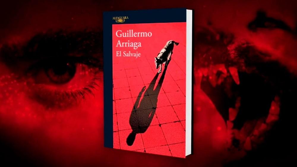 """""""El salvaje"""", Guillermo Arriaga (Alfaguara)"""