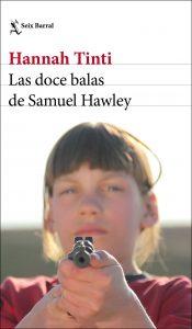 """""""Las doce balas de Samuel Hawley"""" (Seix Barral)"""