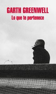 """Lo que te pertenece"", libro de Garth Greenwell"