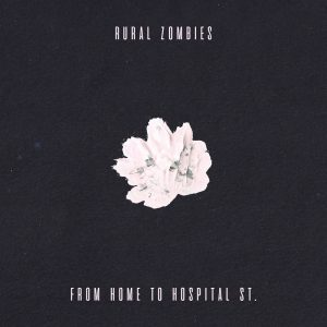 Rural Zombies - From Home to Hospital St. (2018)