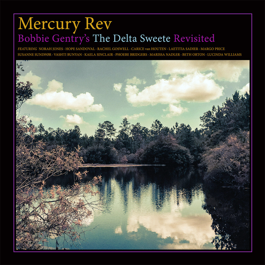 "Mercury Rev ""Bobbie Gentry's the Delta Sweete Revisited"""
