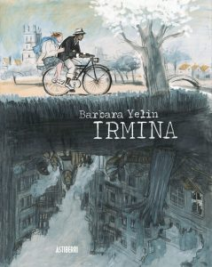 """Irmina"", de Barbara Yelin"